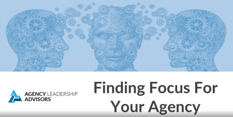 Finding Focus for Your Agency
