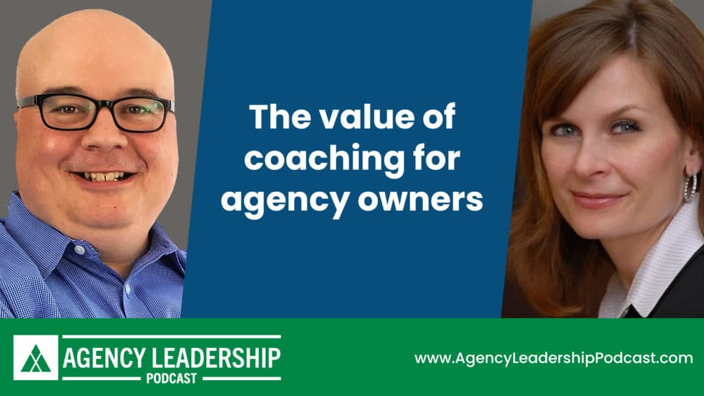 The value of coaching for agency owners