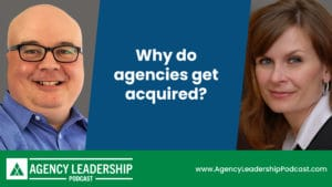 Why do agencies get acquired?