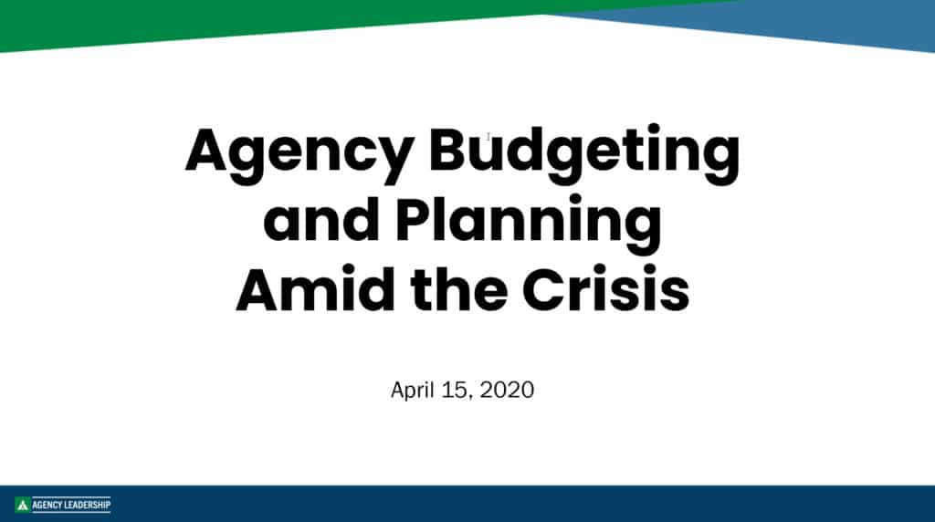Agency Budgeting and Planning Amid the Crisis