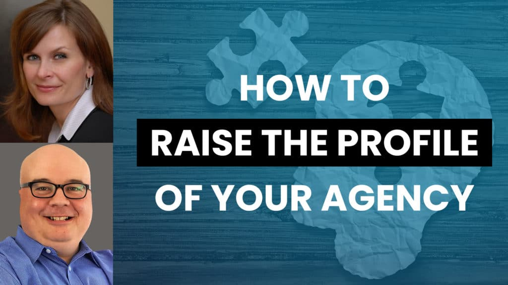 How to raise your agency's profile